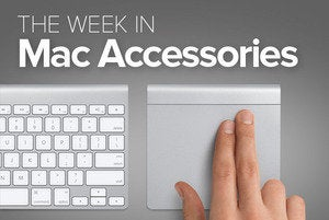 The week in Mac accessories
