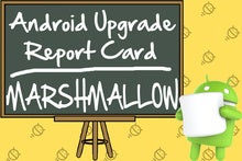 Android upgrade report card: Grading the manufacturers on Marshmallow